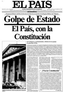 Il giornale El Pais, insieme a Diario 16, uscì con edizioni straordinarie nella serata del 23 febbraio, condannando il golpe. Un gesto coraggioso